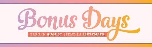 Bonus days August
